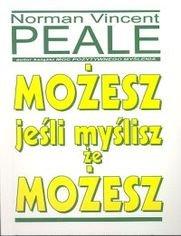 Możesz, jeśli myślisz, że możesz - Norman Vincent Peale