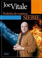 Podróże do wnętrza siebie - Joe Vitale