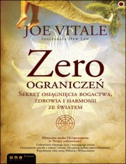 Zero ograniczeń - Joe Vitale, Ihaleakala Hew Len