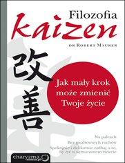 Filozofia kaizen - dr Robert Maurer