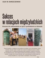 Sukces w relacjach międzyludzkich - Alex W. Barszczewski