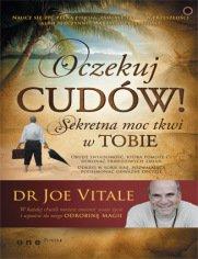 Oczekuj cudów! Sekretna moc tkwi w TOBIE - Joe Vitale