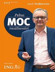 Pełna moc możliwości - Jacek Walkiewicz