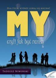 My, czyli jak być razem - Tadeusz Niwiński
